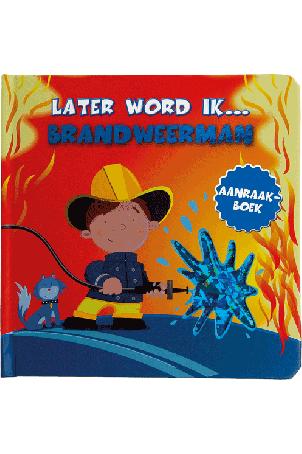 LATER WORD IK BRANDWEERMAN AANRAAKBOEK