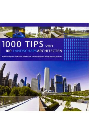 1000 tips van 100 landschapsarchitecten