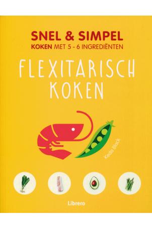 Snel & simpel flexitarisch koken
