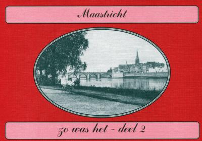 Zo was het: Maastricht deel 2