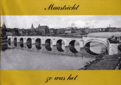 Zo was het: Maastricht