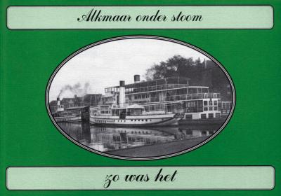 Zo was het: Alkmaar onder stoom