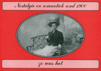 Nostalgie en romantiek rond 1900 Zo was het