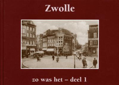 Zo was het: Zwolle