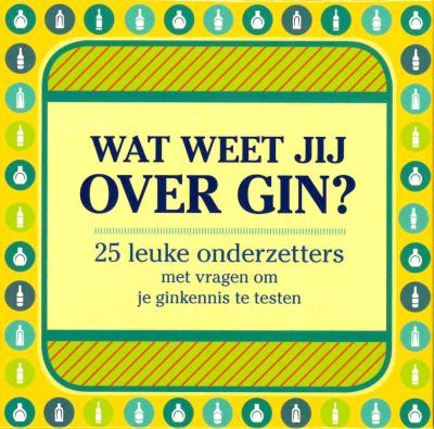 Wat weet jij over gin?