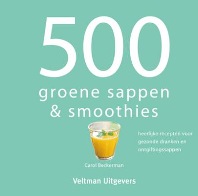 500 Groen sappen & smoothies