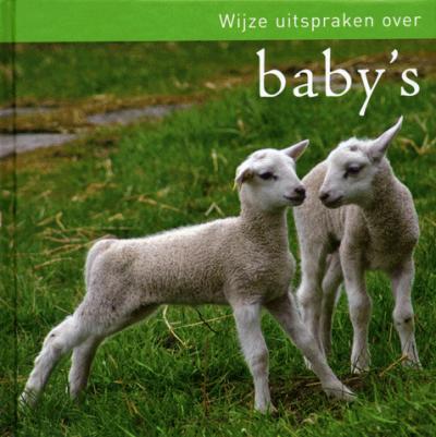 Wijze Uitspraken Over Baby's