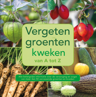 Vergeten groenten kweken van a tot z