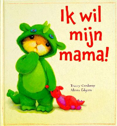Ik wil mijn mama