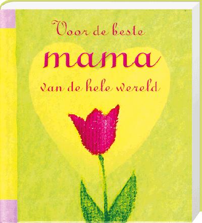 Voor de beste mama van de hele wereld