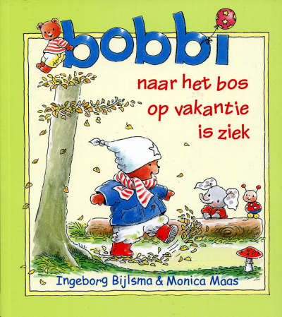 Bobbi, naar het bos, op vakantie, is ziek
