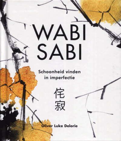 Wabi Sabi schoonheid vinden in imperfectie
