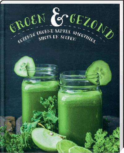 Groen & Gezond Groene Smoothies