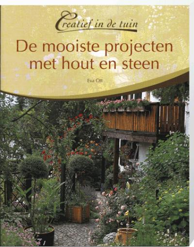 Creatief in de Tuin De mooiste Projecten met Hout en Steen
