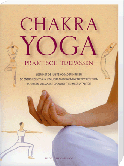 Chakra Yoga Praktisch Toepassen