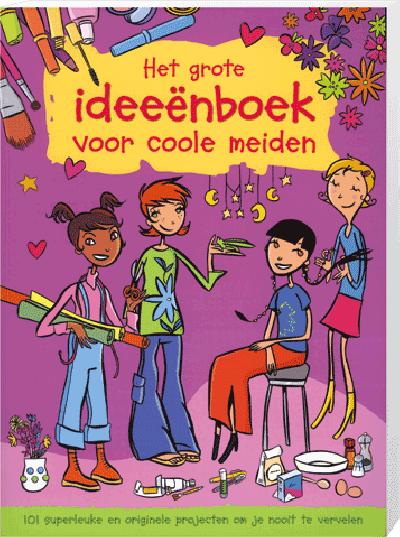 Het Grote Ideeenboek voor Coole Meiden