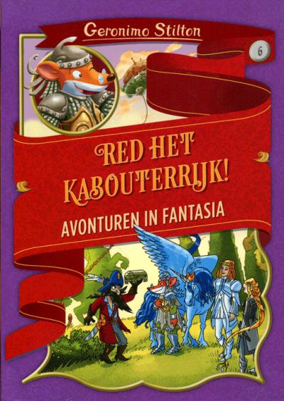 Geronimo Stilton Avonturen in Fantasia deel 6: Red het kabouterrijk