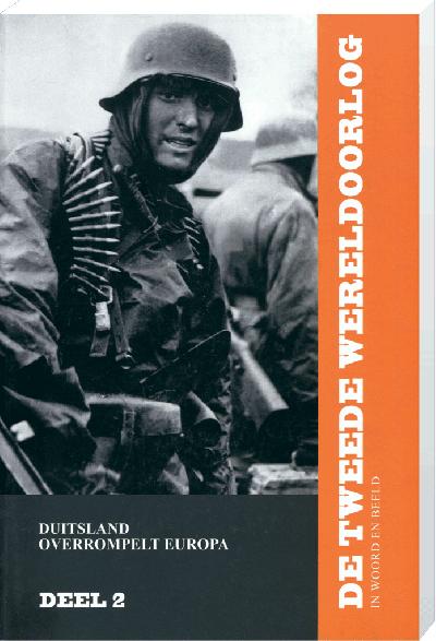 De Tweede Wereldoorlog (incl 2 dvd's) in woord en beeld deel 2: Duitsland overrompelt Europa