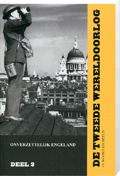 De Tweede Wereldoorlog (incl 2 dvd's) in woord en beeld deel 3: Onverzettelijk Engeland