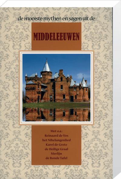 De mooiste Myhten en Sagen uit de Middeleeuwen