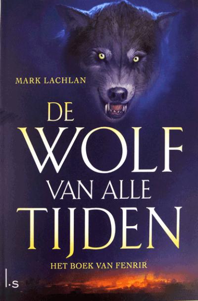 De wolf van alle tijden deel 1: Het boek van Fenrir