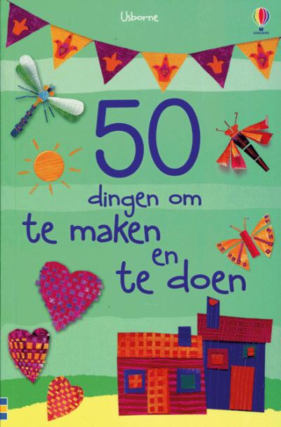 50 dingen om te maken en te doen (Knutselboek)