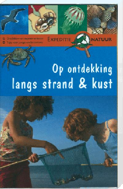Expeditie Natuur Op ontdekking langs het Strand & Kust