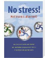 No Stress! Het Leven Is al zo Kort!