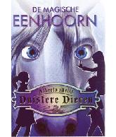 DUISTERE DIEREN 4: DE MAGISCHE EENHOORN