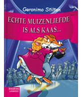 Geronimo Stilton - Echte muizenliefde is als kaas...