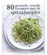 80 gezonde recepten met de spiraalsnijder