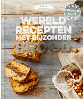 Wereld recepten met bijzonder brood (compact editie)