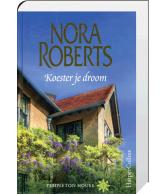 Koester je droom (Nora Roberts)