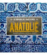 Anatolië (De avontuurlijke Turkse keuken)