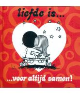 Liefde is... voor altijd samen!