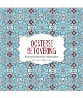 Oosterse betovering, een kleurboek voor volwassenen