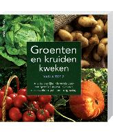 Groenten en Kruiden Kweken Van A tot Z