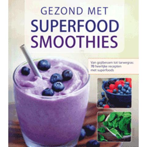 Gezond met superfood smoothies