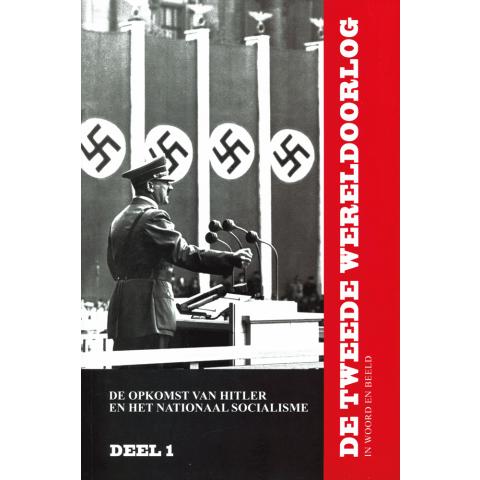 De Tweede Wereldoorlog (incl 2 dvd's) in woord en beeld deel 1: De opkomst van Hitler en het nationaal socialisme