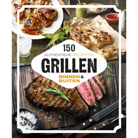 Grillen binnen & buiten 150 authentieke recepten