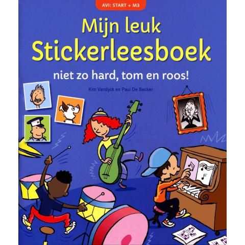 Mijn leuk Stickerboek AVI START +M3 niet zo hard, Tom en Roos!