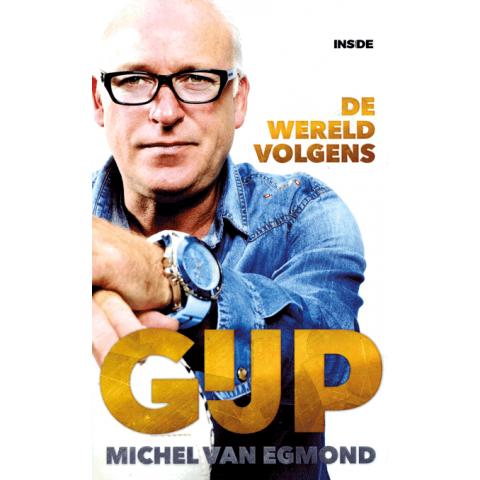 De wereld volgens Gijp, M. van Egmond