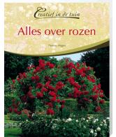 Creatief in de Tuin Alles over Rozen