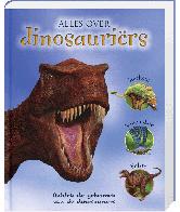 Alles over Dinosaurussen (Jeugdencyclopedie)