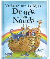 Verhalen uit de Bijbel: De ark van Noach