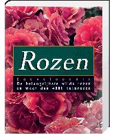 Rozen Encylcopedie (De belangrijkste wilde rozen en meer dan 4000 tuinrozen)