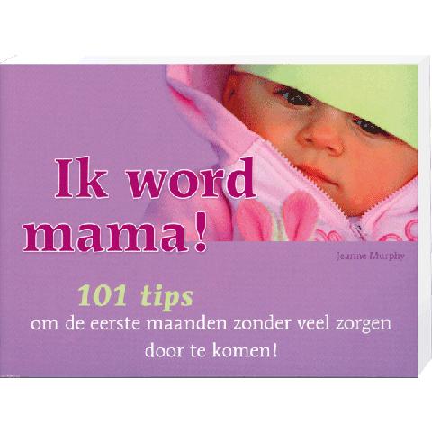 Ik Word Mama 101 Tips